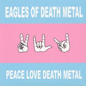 Eagles of Death Metal альбом Peace Love Death Metal