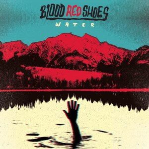 Blood Red Shoes альбом Water EP