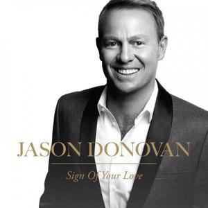 Jason Donovan альбом Sign Of Your Love