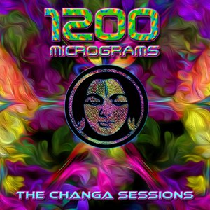 1200 Micrograms альбом The Changa Sessions