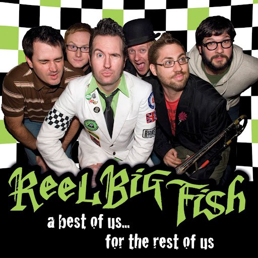 Reel Big Fish альбом The Best Of Us for the Rest of Us