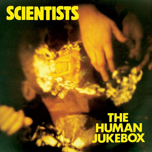 The Scientists альбом The Human Jukebox