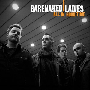Альбом Barenaked Ladies All In Good Time