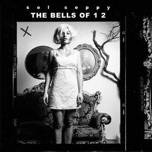 Sol Seppy альбом The Bells Of 1 2