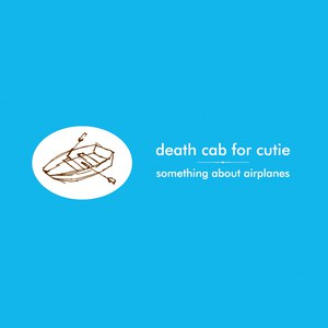 Death Cab For Cutie альбом Something About Airplanes