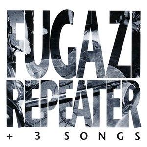 fugazi альбом Repeater + 3 Songs