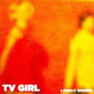 TV Girl альбом Lonely Women