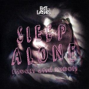 bat for lashes альбом Sleep Alone/Moon and Moon