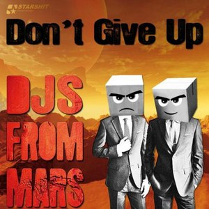 Djs From Mars альбом Don't Give Up