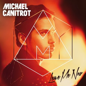 Michael Canitrot альбом Leave Me Now