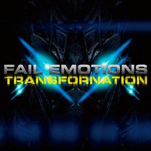 Fail Emotions альбом Transfornation