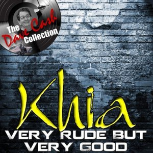 Khia альбом Very Rude But Very Good - [The Dave Cash Collection]