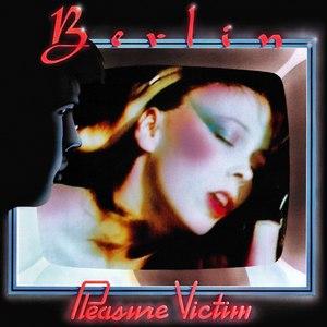 Berlin альбом Pleasure Victim