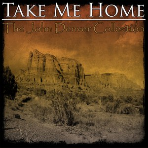 John Denver альбом Take Me Home - The John Denver Collection