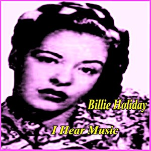 Billie Holiday альбом I Hear Music