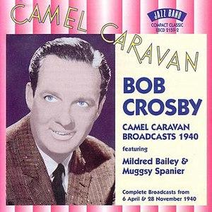 Bob Crosby альбом Camel Caravan Broadcasts 1940