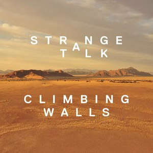 Strange Talk альбом Climbing Walls