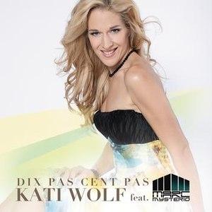 Kati Wolf альбом Dix Pas Cent Pas