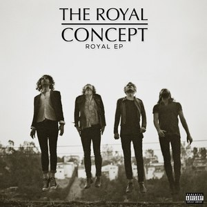 The Royal Concept альбом Royal EP