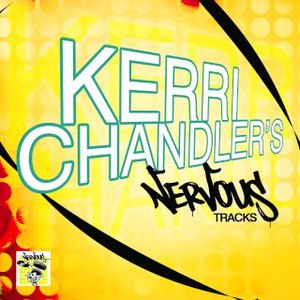 Kerri Chandler альбом Kerri Chandler's Nervous Tracks