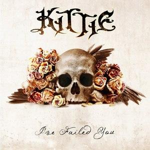 Kittie альбом I've Failed You