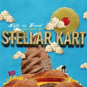 Stellar Kart альбом Life Is Good The Best Of Stellar Kart