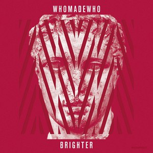 WhoMadeWho альбом Brighter