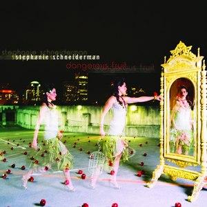 Stephanie Schneiderman альбом Dangerous Fruit