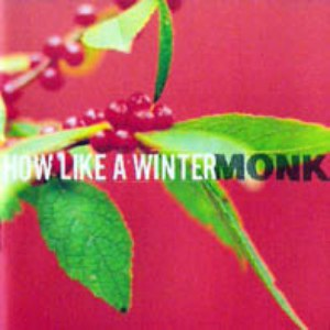 Monk альбом How Like a Winter