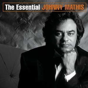 Johnny Mathis альбом The Essential Johnny Mathis