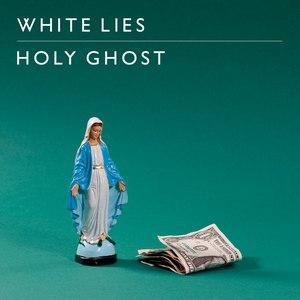 White Lies альбом Holy Ghost