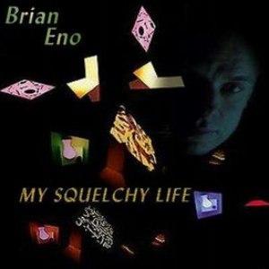 Brian Eno альбом My Squelchy Life
