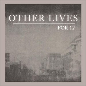 other lives альбом For 12