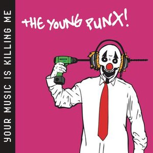 The Young Punx альбом Your Music Is Killing Me