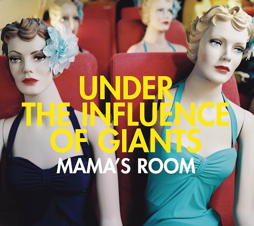 UNDER THE INFLUENCE OF GIANTS альбом Mama's Room (Int'l ECD Maxi)