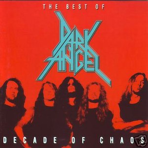 Dark Angel альбом The Best of Dark Angel: Decade of Chaos