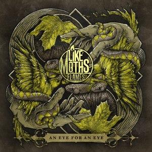 Like Moths To Flames альбом An Eye for an Eye