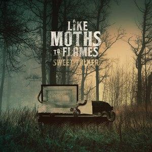 Like Moths To Flames альбом Sweet Talker