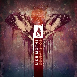 Like Moths To Flames альбом The Dying Things We Live For