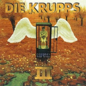 Die Krupps альбом III: Odyssey of the Mind