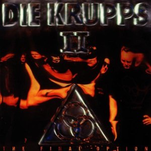 Die Krupps альбом The Final Option + The Final Option Remixed