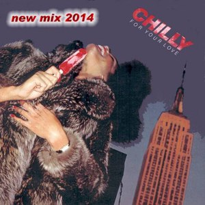 Chilly альбом For Your Love new mix 2014