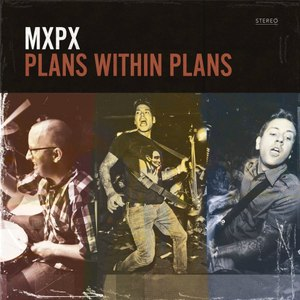 MxPx альбом Plans Within Plans