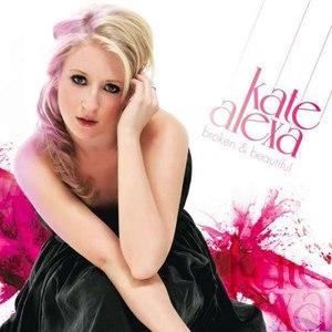 Kate Alexa альбом Broken & Beautiful