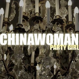 Chinawoman альбом Party Girl