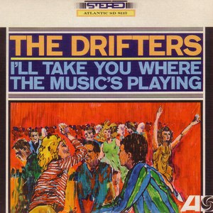 The Drifters альбом I'll Take You Where The Music's Playing
