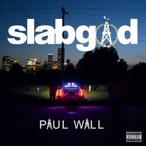 Paul Wall альбом Slab God