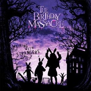 The Birthday Massacre альбом Walking With Strangers