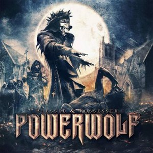 Powerwolf альбом Blessed and Possessed (Deluxe Edition)