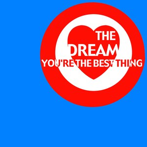 The Dream альбом You're The Best Thing